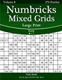 Numbricks Mixed Grids Large Print – Easy – Volume 8 – 276 Logic Puzzles Reviews