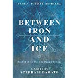 Between Iron and Ice (Dawn and Dagger Trilogy)