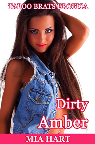 Dirty Amber: Taboo Brats Erotica
