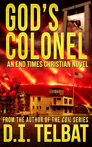 God's Colonel: An End Times Christian Novel