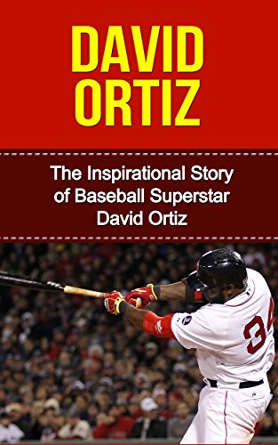 Book Poster Red (David Ortiz: The Inspirational Story of Baseball Superstar David Ortiz (David Ortiz Unauthorized Biography, Boston Red Sox, Dominican Republic, MLB Books))