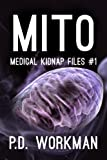 Mito (Medical Kidnap Files) (Volume 1)