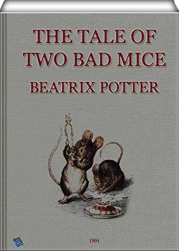 The Tale of Two Bad Mice (illustrated)