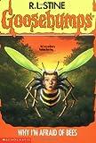 Why I'm Afraid Of Bees (Goosebumps, No.17)