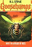Why I'm Afraid Of Bees (Goosebumps, No.17)