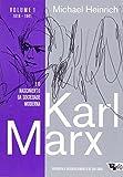 capa de Karl Marx e o Nascimento da Sociedade Moderna. Biografia e Desenvolvimento de Sua Obra