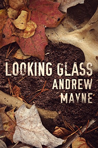 Looking Glass (The Naturalist Series Book 2) (People Glass)