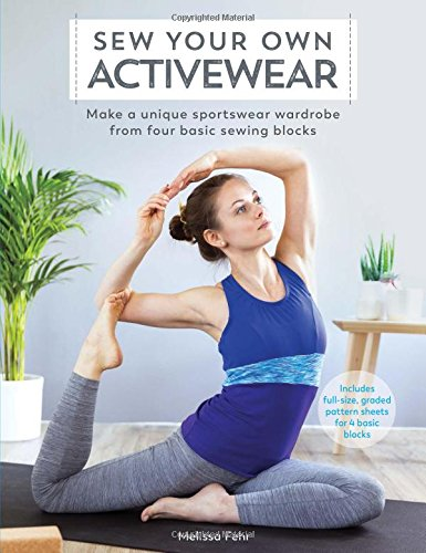 Sew Your Own Activewear: Make a Unique Sportswear Wardrobe from Four Basic Sewing (Orbit Block Accessories)