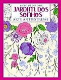img - for Jardim dos Sonhos - Arte Antistresse (Em Portugues do Brasil) book / textbook / text book