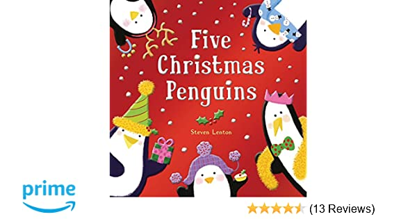 amazon com five christmas penguins 9781626868229 steven lenton