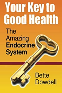 Your Key to Good Health: The Amazing Endocrine System