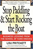Stop Paddling & Start Rocking the Boat: Business Lessons from the School of Hard Knocks