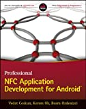 Professional NFC Application Development for Android, Vedat Coskun and Kerem Ok, 1118380096