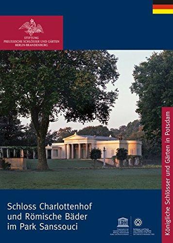 Römische Bäder und Charlottenhof im Park von Sanssouci (Königliche Schlösser in Berlin, Potsdam und Brandenburg)