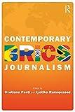 Contemporary BRICS Journalism: Non-Western Media in Transition (Internationalizing Media Studies)