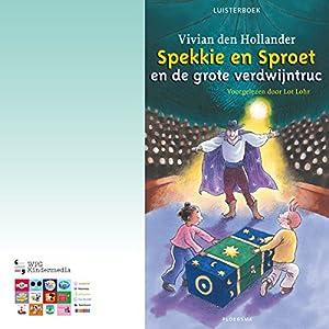 Spekkie en Sproet en de grote verdwijntruc (Spekkie en Sproet 1) Audiobook