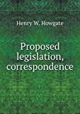 Proposed Legislation, Correspondence, Henry W. Howgate, 5518948689
