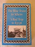 The Blue Train to Athens/A Bad Trip to Egypt, Gui De Angulo, 1879042029