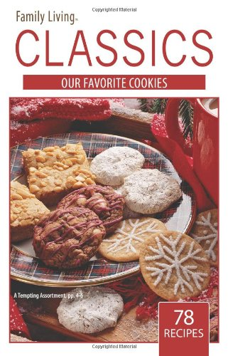 Our Favorite Cookies - Family Living Classics Cookbook (Family Living Classics)
