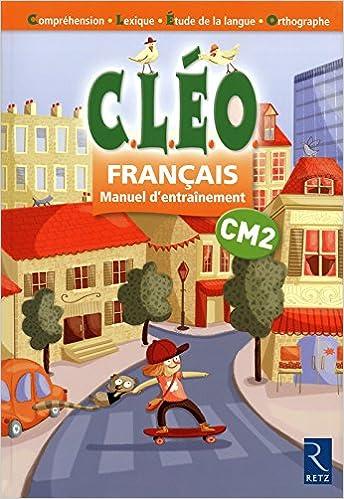 Francais Cm2 Cleo Manuel D Entra Inement 9782725630168