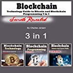 Blockchain: Technology Guide to Bitcoin and Blockchain Programming 3 in 1 | Charles Jensen