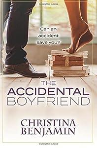 The Accidental Boyfriend: A YA Contemporary Romance Novel (The Boyfriend Series) (Volume 7)