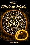 The Wisdom Spiral - O, Shane Latham, 0615429343