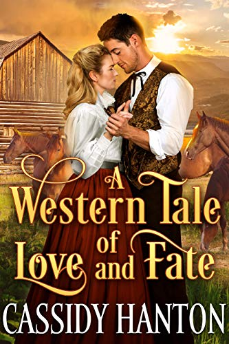 A Western Tale of Love and Fate: A Historical Western Romance Book by [Hanton, Cassidy, Fairy, Cobalt]