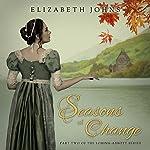 Seasons of Change: Loring-Abbott Series Volume 2 | Elizabeth Johns
