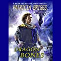 Dragon Bones: The Hurog Duology, Book 1 Audiobook by Patricia Briggs Narrated by Joe Manganiello