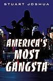 America's Most Gangsta, Stuart Joshua, 074144495X