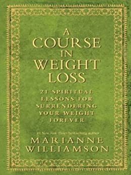 A Course In Weight Loss by [Williamson, Marianne]