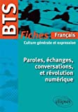Image de paroles echanges conversations & revolution numerique bts 12-13 fiches de culture generale
