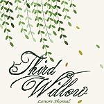 Third Willow | Lenore Skomal