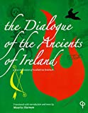 img - for The Dialogue of the Ancients of Ireland: A New Translation of Acallam na Senorach book / textbook / text book