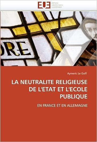 La Neutralite Religieuse De L Etat Et L Ecole Publique En France Et