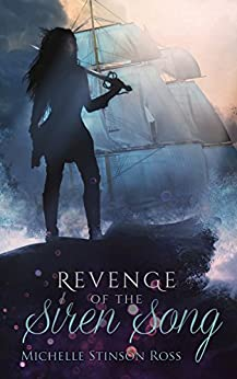 Revenge of the Siren Song (Rogues of Sea and Sky Book 1) by [Ross, Michelle Stinson]