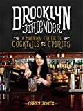 img - for Brooklyn Bartender: A Modern Guide to Cocktails and Spirits book / textbook / text book