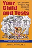 img - for Your Child and Tests: What Every Parent Should Know About Educational & Psychological Testing by Rocchio Joseph D. (2002-01-10) Paperback book / textbook / text book