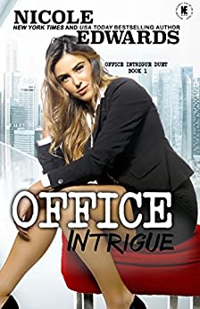 Office Intrigue by [Edwards, Nicole]