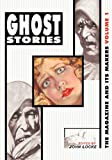 Ghost Stories: The Magazine and Its Makers: Vol 1 the Magazine and Its Makers: Vol 1