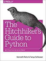 The Hitchhiker's Guide to Python: Best Practices for Development Front Cover