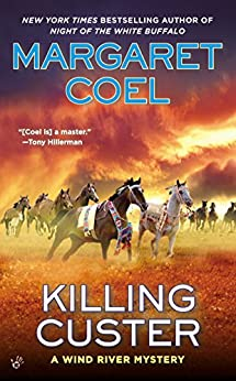Killing Custer (A Wind River Mystery Book 17) by [Coel, Margaret]