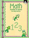 Math Activities and Games for Early Learners, Denise LaRose, 1425800505