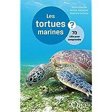 Les tortues marines: 70 clés pour comprendre (French Edition)