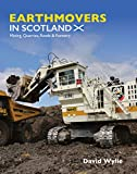 Earthmovers in Scotland: Mining, Quarries, Roads & Forestry
