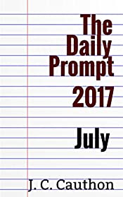 The Daily Prompt 2017: July (The Daily Prompt 2017 series Book 2)