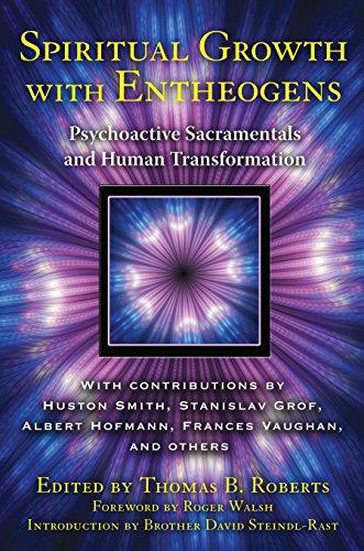 Spiritual Growth with Entheogens: Psychoactive Sacramentals and Human Transformation
