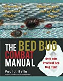 The Bed Bug Combat Manual, Paul J. Bello, 1467036463