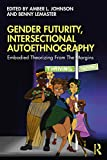 Gender Futurity, Intersectional Autoethnography